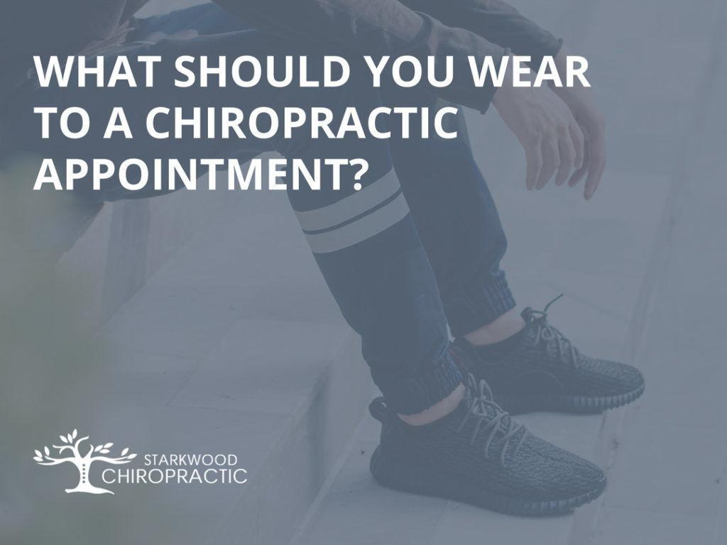 What you should wear to a chiropractic visit